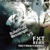 FIXT Remix vs. Bulletproof Messenger