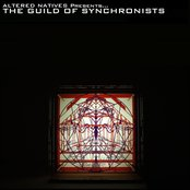 Altered Natives Presents...The Guild Of Synchronists