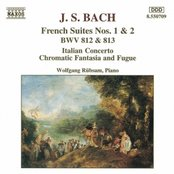 BACH, J.S.: French Suites Nos. 1-2 / Italian Concerto / Chromatic Fantasia and Fugue