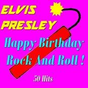 Happy Birthday Rock and Roll ! (50 Hits)