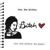 The Be-Sides (One Take Wonders And Poems)