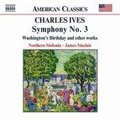 IVES: Symphony No. 3 / Washington's Birthday
