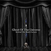 Ghost Of The Universe (Behind The Black Curtain)
