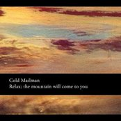 Relax; the mountain will come to you