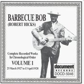Barbecue Bob Vol. 1 (1927 - 1928)