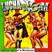 Lucha Va Voom - Señor Amor's Mexican R&R Faves