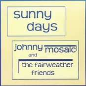 Johnny Mosaic and the Fairweather Friends: Sunny Days