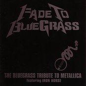 Fade To Bluegrass: The Bluegrass Tribute To Metallica