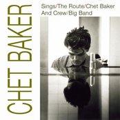 Chet Baker Sings / The Route / Chet Baker and Crew / Big Band