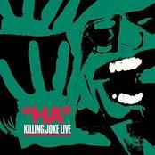"""Ha"" Killing Joke Live"