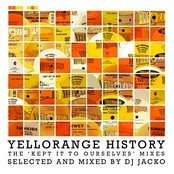 Yellorange History  - The 'Kept it to ourselves' Mixes (Selected and Mixed By DJ Jacko)