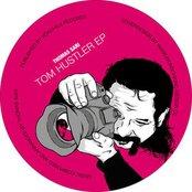 Tom Hustler EP