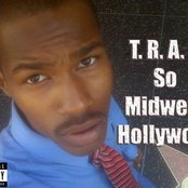 T.R.A.Y. So Midwest Hollywood