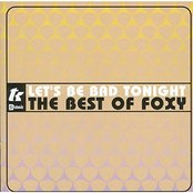 Let's Be Bad Tonight: The Best Of Foxy