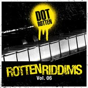 Rotten Riddims Volume 6