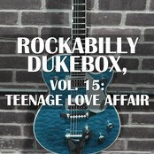 Rockabilly Dukebox, Vol. 15: Teenage Love Affair
