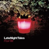 Late Night Tales: Four Tet (Remastered)