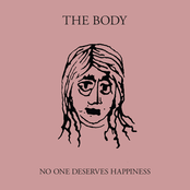 album No One Deserves Happiness by The Body
