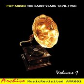 Pop Music The Early Years 1890-1950, Vol. 1