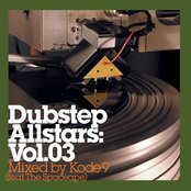 Dubstep Allstars, Volume 03: Mixed by Kode9