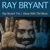 Ray Bryant Trio / Alone With the Blues