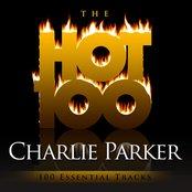 The Hot 100 - Charlie Parker (100 Essential Tracks)