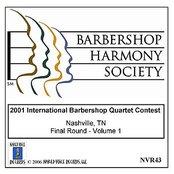 2001 International Barbershop Quartet Contest - Final Round - Volume 1