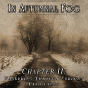 In Autumnal Fog - Chapter II: Wandering Through Forlorn Landscapes