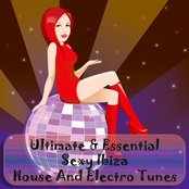 Ultimate & Essential Sexy Ibiza (House and Electro Tunes)