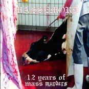 12 Years Of Mass Murders