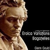 Beethoven: Eroica Variations; Bagatelles