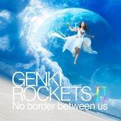 GENKI ROCKETSⅡ- No border between us -