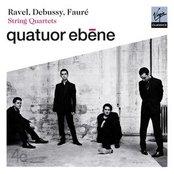 Debussy, Fauré, Ravel: String Quartets