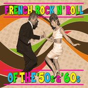 French Rock 'N' Roll Of The '50s & '60s