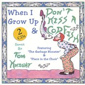 Don't Kiss a Codfish - When I Grow Up