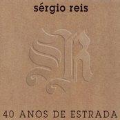 Sérgio Reis, 40 Anos De Estrada