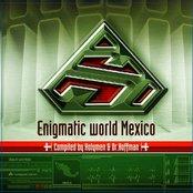Enigmatic World Mexico