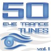 50 Eye Trance Tunes, Vol. 1 (Best Of Ibiza Techno Trance & Electro House Hardstyle Anthems)