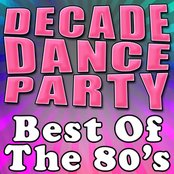 Decade Dance Party - Best Of The 80's