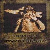 Pagan Folk und Apocalyptic Psychedelia