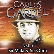Carlos Gardel Su Vida y Su Obra Volume 1