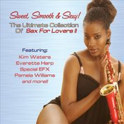 Sweet, Smooth & Sexy! The Ultimate Collection of Sax For Lovers