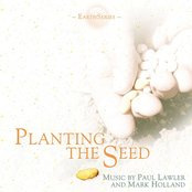 Earth Series, Planting The Seed