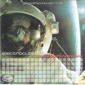 Groovetechnology v1.2: Electrocuted Presents Sexmachinemusic (disc 1)