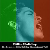 The Complete Billie Holiday (Remastered) Vol 4