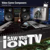 I Saw You On TV - Video Game Composers Vol. 1