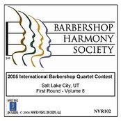 2005 International Barbershop Quartet Contest - First Round - Volume 8