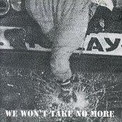 We Won't Take No More