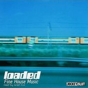 Loaded - Fine House Music