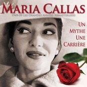 Maria Callas, un mythe, une carrière (1949-1959, les grandes années remasterisées)